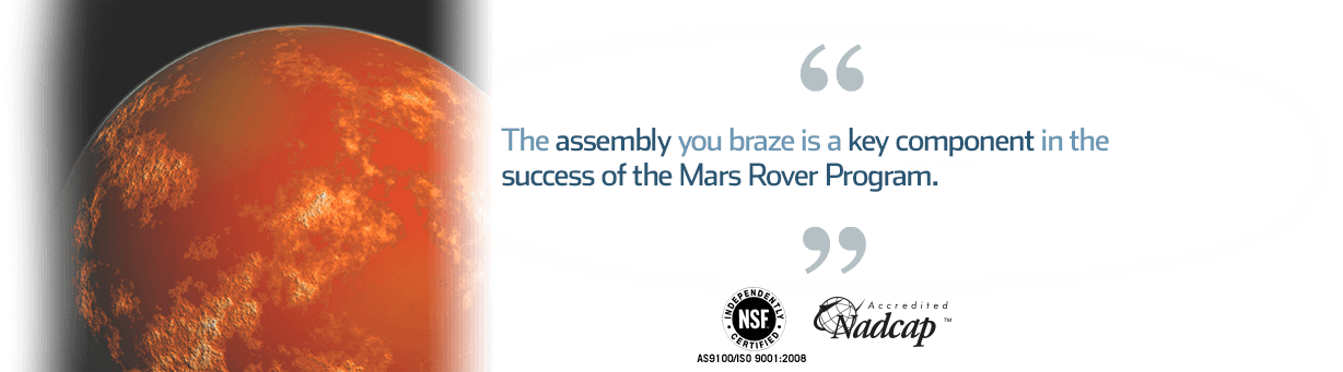 Quote: your brazed aluminum assembly is a key component of the Mars Rover Program